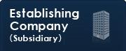 Establishing Company(Subsidary)