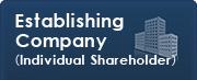 Establishing Company(Individual Shareholder)